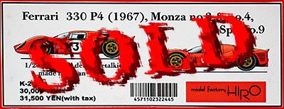 HIRO 1/24 FERRARI 330P4 MONZA #3 #4 SPA #9 1967 BANDINI AMON